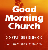 Good Morning Church - Homepage Blog Image